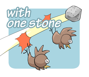 with one stone