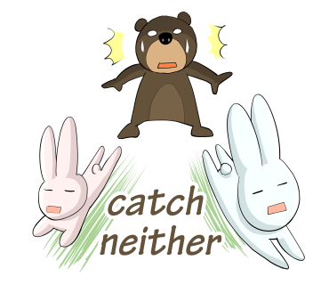 catch neither